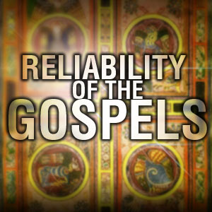 reliability-of-the-gospels