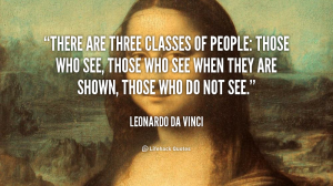 quote-Leonardo-da-Vinci-there-are-three-classes-of-people